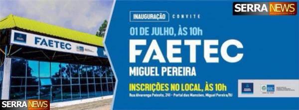 FAETEC MIGUEL PEREIRA INAUGURA NESTE SÁBADO